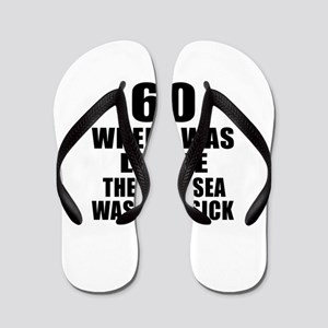 60 When I Was Little Birthday Flip Flops
