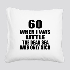 60 When I Was Little Birthday Square Canvas Pillow