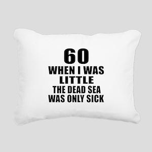 60 When I Was Little Bir Rectangular Canvas Pillow
