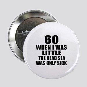 "60 When I Was Little Birthd 2.25"" Button (10 pack)"