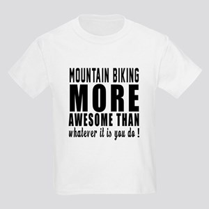 Mountain Biking More Awesome De Kids Light T-Shirt
