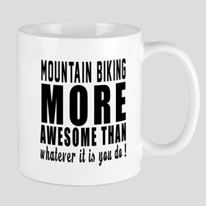 Mountain Biking More Awesome Designs Mug