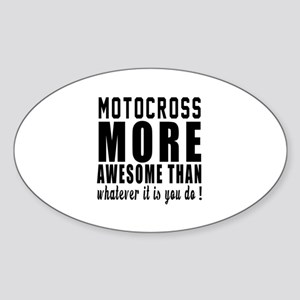 Motocross More Awesome Designs Sticker (Oval)