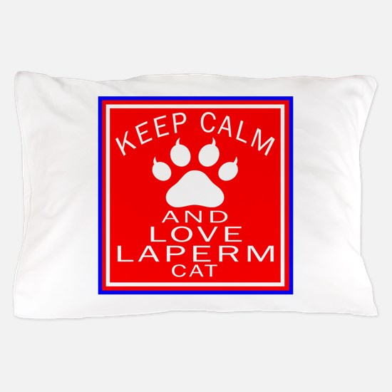 Keep Calm And LaPerm Cat Pillow Case