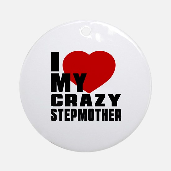 I Love Stepmother Round Ornament