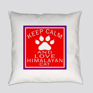 Keep Calm And Himalayan Cat Everyday Pillow