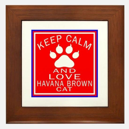 Keep Calm And Havana Brown Cat Framed Tile