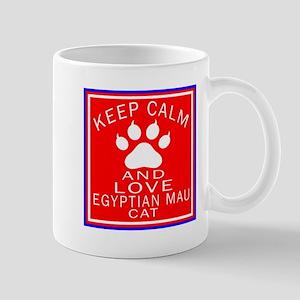 Keep Calm And Egyptian Mau Cat Mug