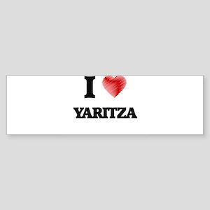 I Love Yaritza Bumper Sticker