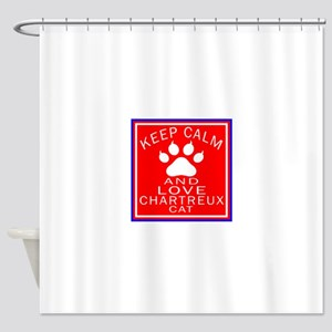 Keep Calm And Chartreux Cat Shower Curtain