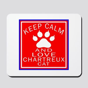 Keep Calm And Chartreux Cat Mousepad