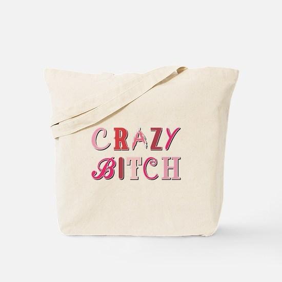 CRAZY BITCH Tote Bag