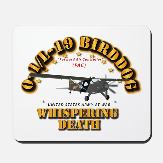 L19 Bird Dog - Whispering Death Mousepad
