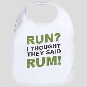 Run? I thought they said Rum! Bib