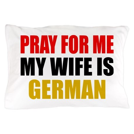 Pray Wife German Pillow Case