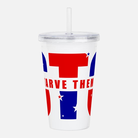 Sto Starve Them Out Acrylic Double-Wall Tumbler