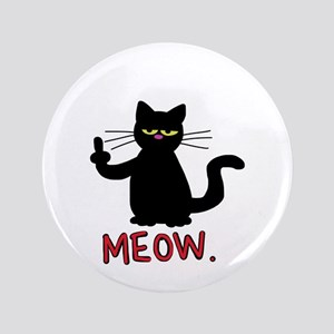 meow fuck you cat Button