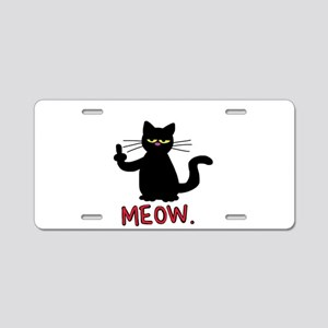 meow fuck you cat Aluminum License Plate