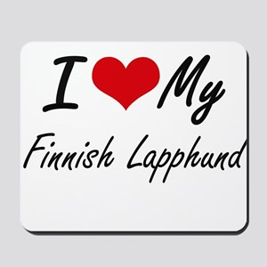 I love my Finnish Lapphund Mousepad
