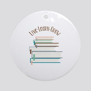 Live Learn Grow Round Ornament