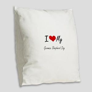 I love my German Shepherd Dog Burlap Throw Pillow
