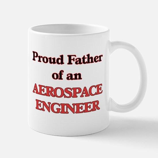 Proud Father of a Aerospace Engineer Mugs
