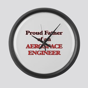 Proud Father of a Aerospace Engin Large Wall Clock