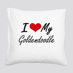 I love my Goldendoodle Square Canvas Pillow