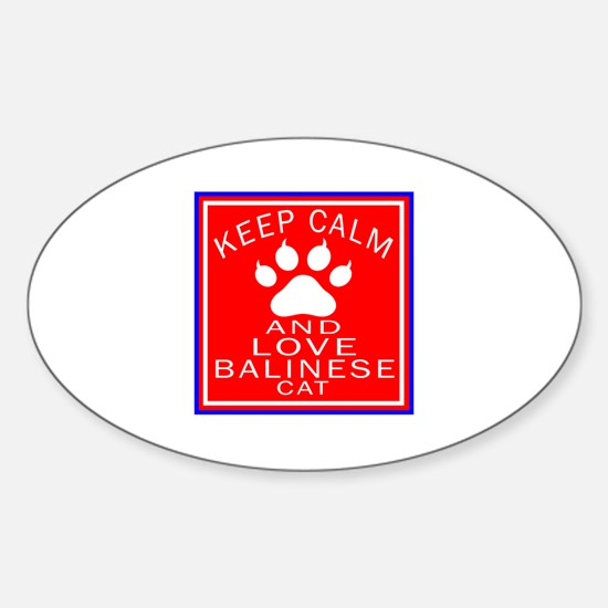 Keep Calm And Balinese Cat Sticker (Oval)
