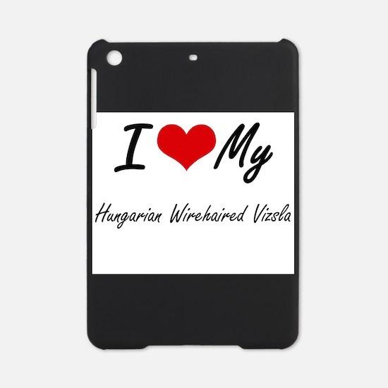 I love my Hungarian Wirehaired Vizs iPad Mini Case