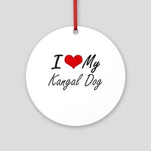 I love my Kangal Dog Round Ornament