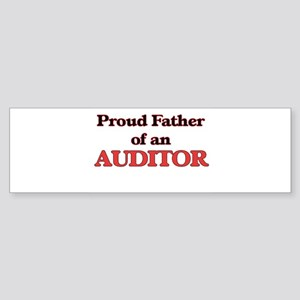 Proud Father of a Auditor Bumper Sticker