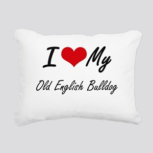 I love my Old English Bu Rectangular Canvas Pillow
