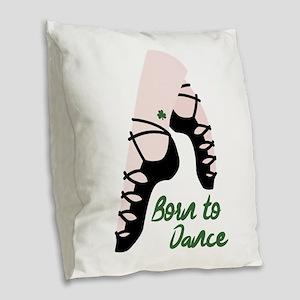 Born To Dance Burlap Throw Pillow
