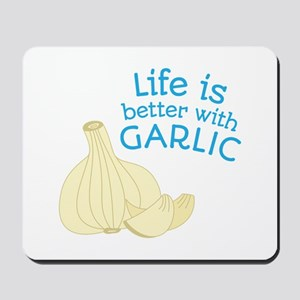 Better With Garlic Mousepad