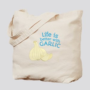Better With Garlic Tote Bag