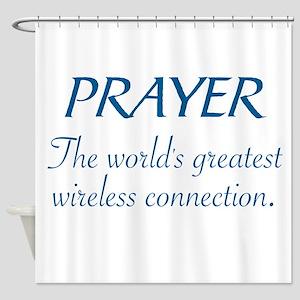 PRAYER - THE WORLD'S GREATEST WIREL Shower Curtain