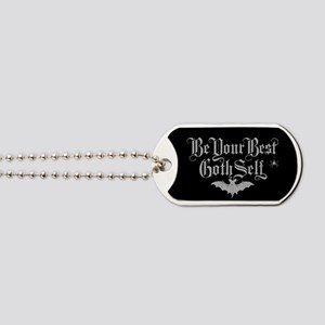 Be Your Best Goth Self Dog Tags