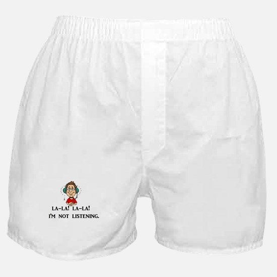 La-la-la-la - I'm not listening Boxer Shorts
