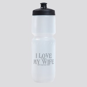 I love it when my wife let's me play Sports Bottle