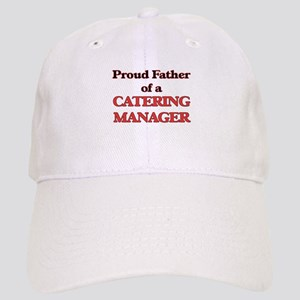 Proud Father of a Catering Manager Cap