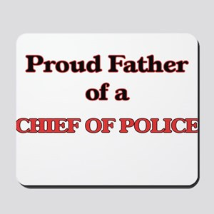 Proud Father of a Chief Of Police Mousepad