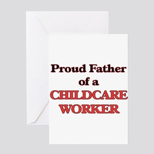 Proud Father of a Childcare Worker Greeting Cards