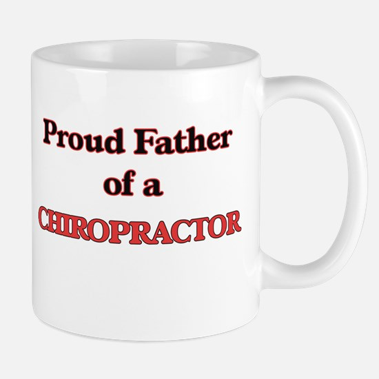 Proud Father of a Chiropractor Mugs