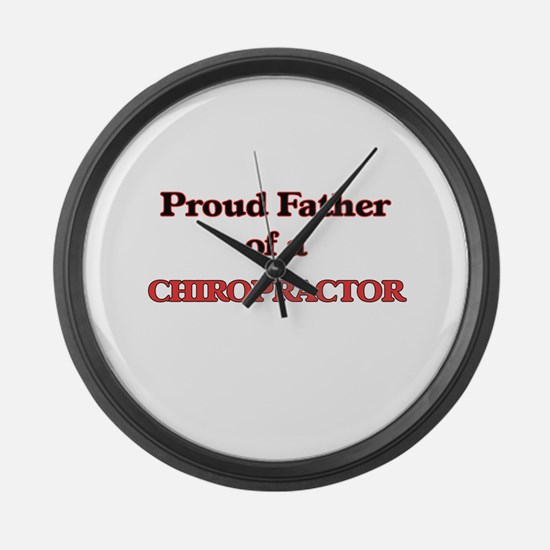 Proud Father of a Chiropractor Large Wall Clock