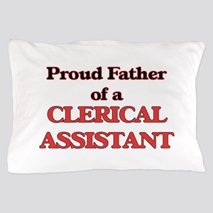 Proud Father of a Clerical Assistant Pillow Case
