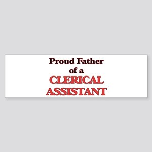 Proud Father of a Clerical Assistan Bumper Sticker