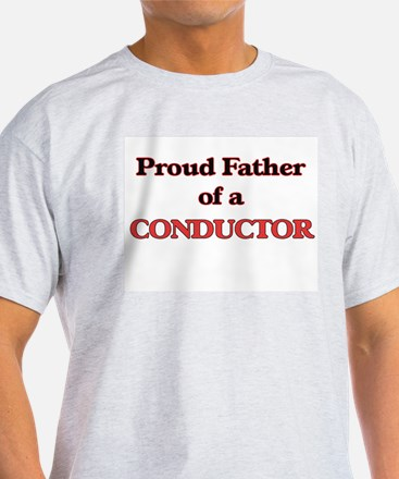 Proud Father of a Conductor T-Shirt