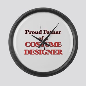 Proud Father of a Costume Designe Large Wall Clock