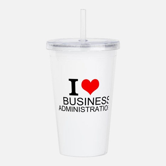 I Love Business Administration Acrylic Double-wall